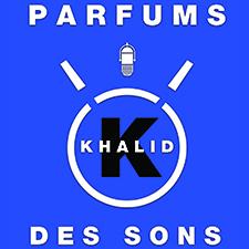 Parfums des sons Khalid K OFF 2015 par Marie-Cécile Drécourt
