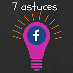 7 astuces Facebook par Com1Even