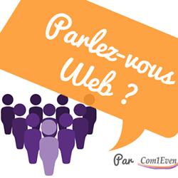 Parlez-vous Web ? Par Com1Even